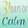 31daystoCALM1