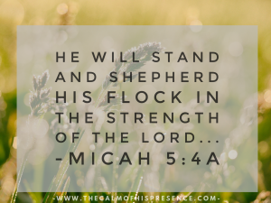 Micah 5:4a The Calm of His Presence